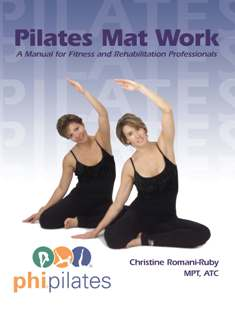 Pilates Mat Work - A Manual For Fitness and Rehabilitation Manual